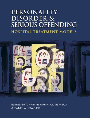 9780340763858: Personality Disorder and Serious Offending: Hospital treatment models (Hodder Arnold Publication)