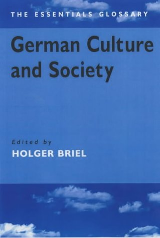 9780340763957: German Culture and Society (The Essential Glossary)