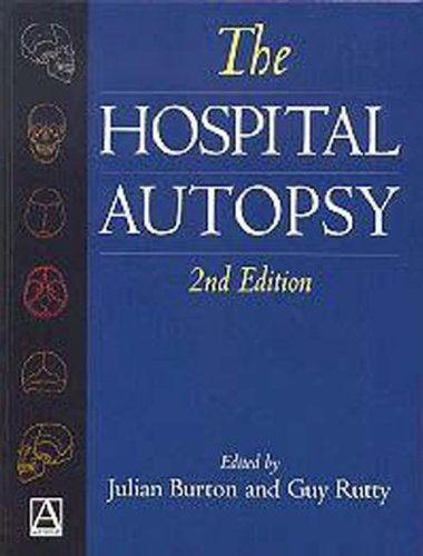 The Hospital Autopsy: Editor-Julian L. Burton;