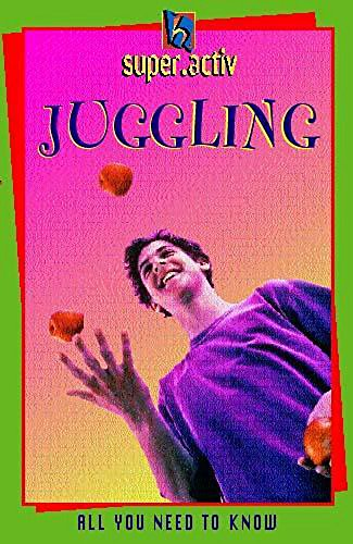 Juggling (Super.Activ) (0340764678) by Clive Gifford