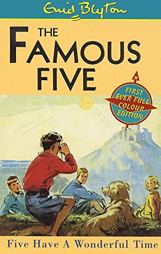 Five Have a Wonderful Time (The Famous: Enid Blyton