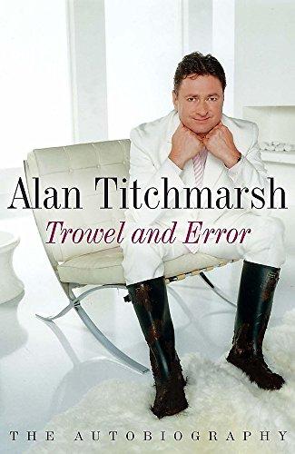 Trowel and Error: Titchmarsh, Alan