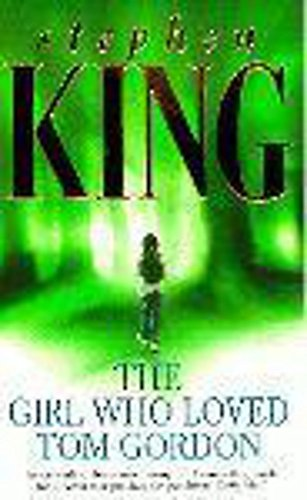 The Girl, Who Loved Tom Gordon Das Mädchen, engl. Ausgabe : A Novel: King, Stephen