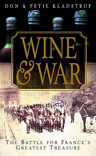 9780340766774: Wine and War: The French, the Nazis and France's Greatest Treasure