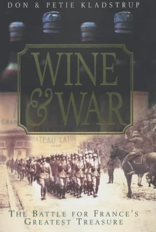 9780340766774: Wine and War: The French, the Nazis, and France's Greatest Treasure