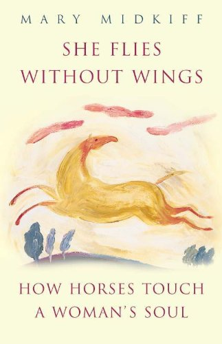 9780340767542: She Flies without Wings: How Horses Touch a Woman's Soul
