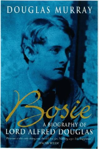 9780340767702: Bosie: Biography of Lord Alfred Douglas