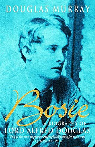 9780340767719: Bosie : Biography of Lord Alfred Douglas
