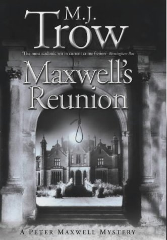 Maxwell's Reunion (A Peter Maxwell mystery): Trow, M. J.