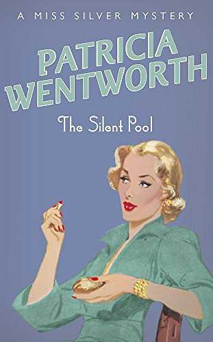 9780340767917: The Silent Pool (A Miss Silver Mystery)