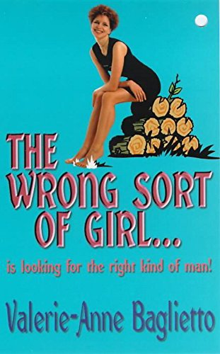 9780340768013: The Wrong Sort of Girl . . .: Is Looking for the Right Kind of Man!