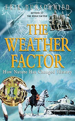 The Weather Factor : How Nature Has Changed History