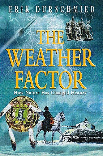 9780340768068: The Weather Factor: How Nature Has Changed History