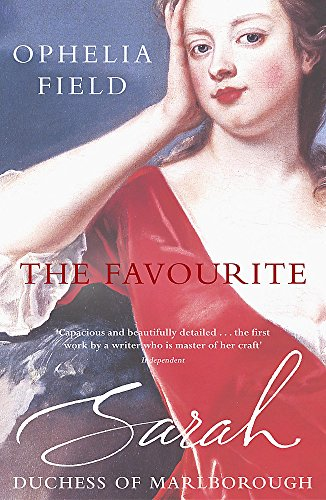 9780340768082: The Favourite: Sarah, Duchess of Marlborough