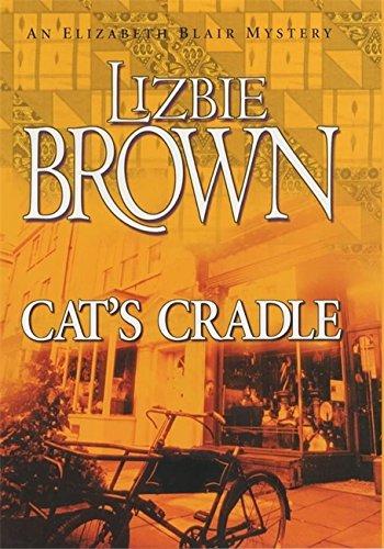 Cat's Cradle (Elizabeth Blair Mystery): Brown, Lizbie