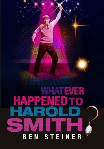 Whatever Happened to Harold Smith?: Steiner, Ben