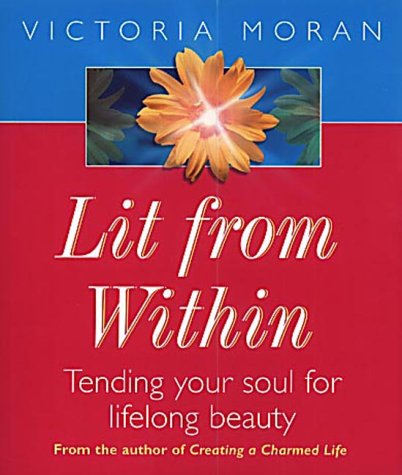9780340768341: Lit from within: How to Develop a Soul So Radiant You'll be Beautiful All Your Life