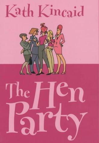 The Hen Party: Kincaid, K.