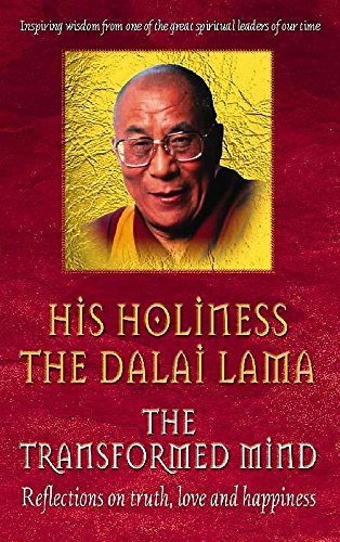 The transformed mind: reflections on truth, love and happiness. (0340769483) by DALAI LAMA