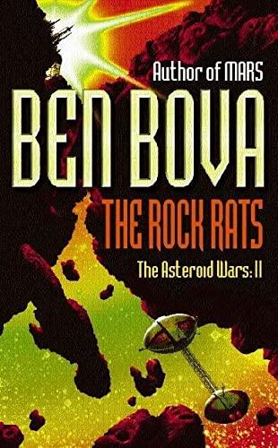 The Rock Rats: The Asteroid Wars II: Bova, Ben