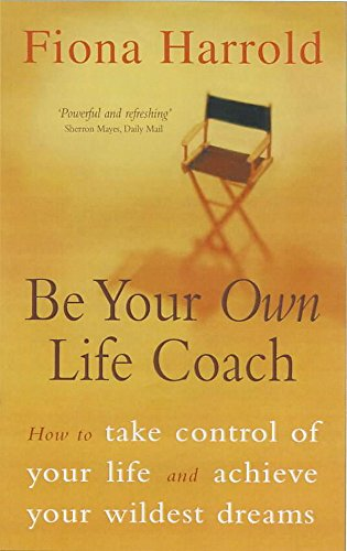 9780340770283: Be Your Own Life Coach: How to Have the Best Life Possible