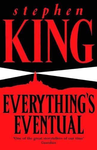 Everything's Eventual : 14 Dark Tales: Stephen King