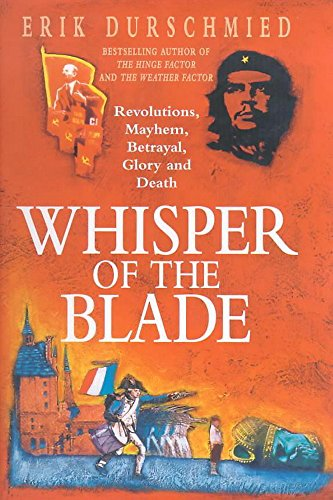 Whisper of the Blade: Revolutions, Mayhem, Betrayal, Glory and Death: Erik Durschmied