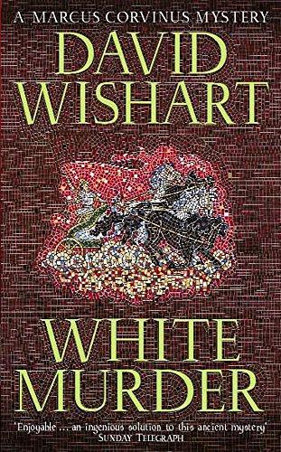 9780340771280: White Murder (Marcus Corvinus Mysteries)