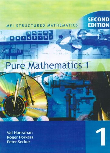 Pure Mathematics: Bk. 1 (MEI Structured Mathematics) (0340771941) by Val Hanrahan; etc.; Roger Porkess; Peter Secker