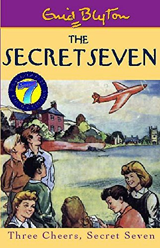 Three Cheers, Secret Seven (The Secret Seven Millennium Editions) (9780340773123) by Enid Blyton