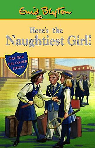 9780340773239: Here's the Naughtiest Girl (Naughtiest Girl Millenium Editions)