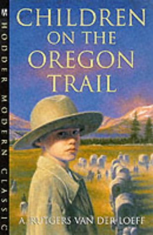 9780340773253: Children's Classics and Modern Classics: Children On The Oregon Trail