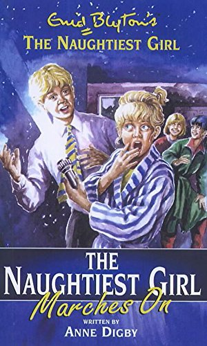 The Naughtiest Girl Marches on (Enid Blyton's the Naughtiest Girl) (0340773561) by Anne Digby