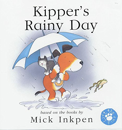 9780340774007: Kipper's Rainy Day (lift-the-flap)