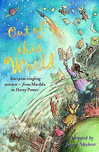 Out of This World (034077410X) by David Almond; Philip Ridley; J. K. Rowling; Roald Dahl; Jenny Nimmo; Kaye Umansky; Kate Thompson; Andrew Norris; Robert Swindells; Helen Cresswell