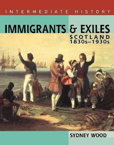 9780340774557: Immigrants and Exiles: Scotland 1830s-1930s (Hodder Intermediate History)