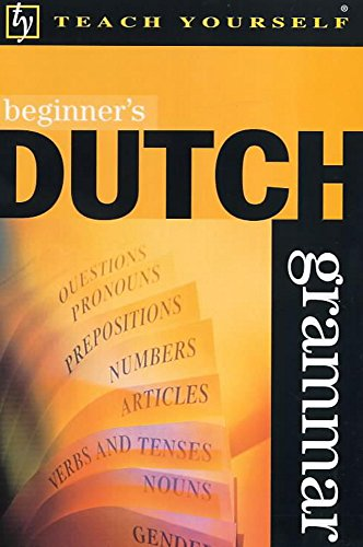 9780340775486: Beginner's Dutch Grammar (Teach Yourself)