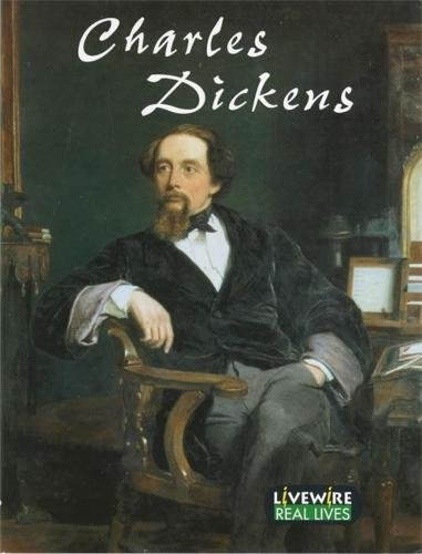 Livewire Real Lives: Charles Dickens: Real Lives: Woodcock, Sandra; Leigh,