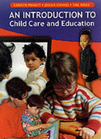 An Introduction to Child Care and Education (034078007X) by Carolyn Meggitt; Jessica Stevens; Tina Bruce; Carolyn Meggit