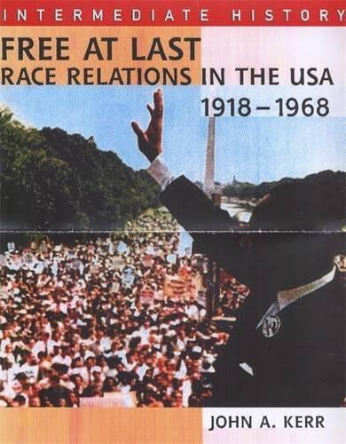 IH Free At Last: Race Relations USA: Kerr, John