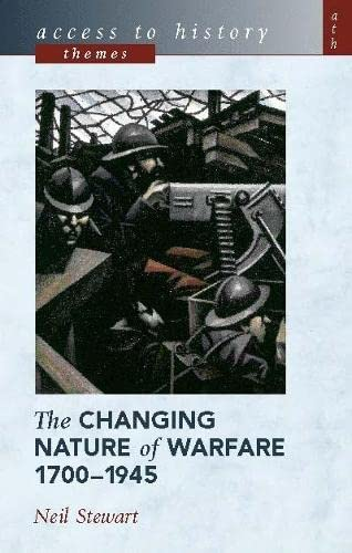 9780340780756: The Changing Nature of Warfare, 1700-1945 (Access to History Themes)