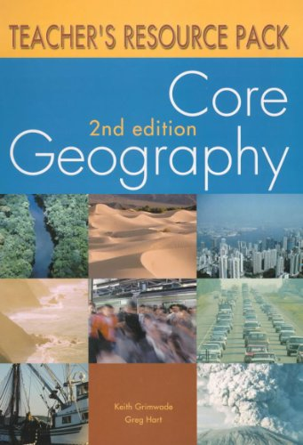 Core Geography: Teacher's Resource Pack (0340780835) by Keith Grimwade; Greg Hart