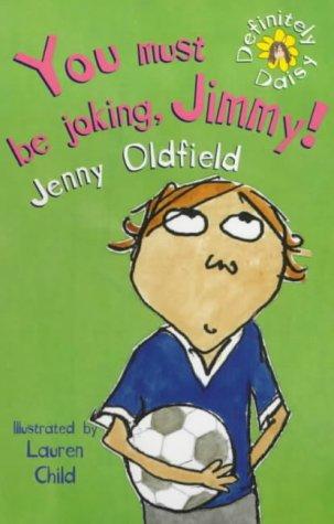 9780340785003: You Must Be Joking, Jimmy!: 3 (Definitely Daisy)