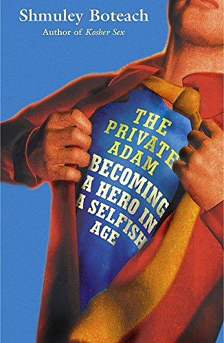 9780340785546: The Private Adam: Becoming a Hero in a Selfish Age