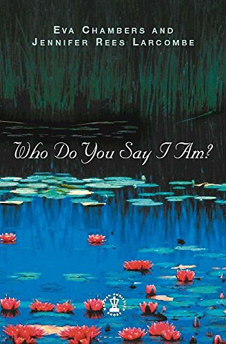 Who Do You Say I Am? (Hodder Christian Books) (0340785810) by Chambers, Eva; Larcombe, Jennifer Rees
