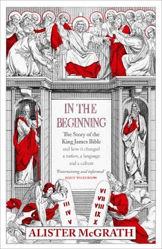 9780340785850: In the Beginning: The Story of the King James Bible