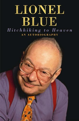 Hitchhiking to Heaven: An Autobiography: Rabbi Lionel Blue
