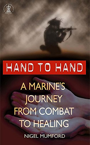 9780340787144: Hand to Hand: A Marine's Journey from Combat to Healing (Hodder Christian books)
