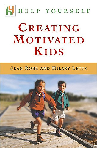 Creating Motivated Kids: Robb, Jean, Letts, Hilary