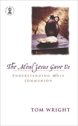 9780340787311: The Meal Jesus Gave Us: Understanding Holy Communion
